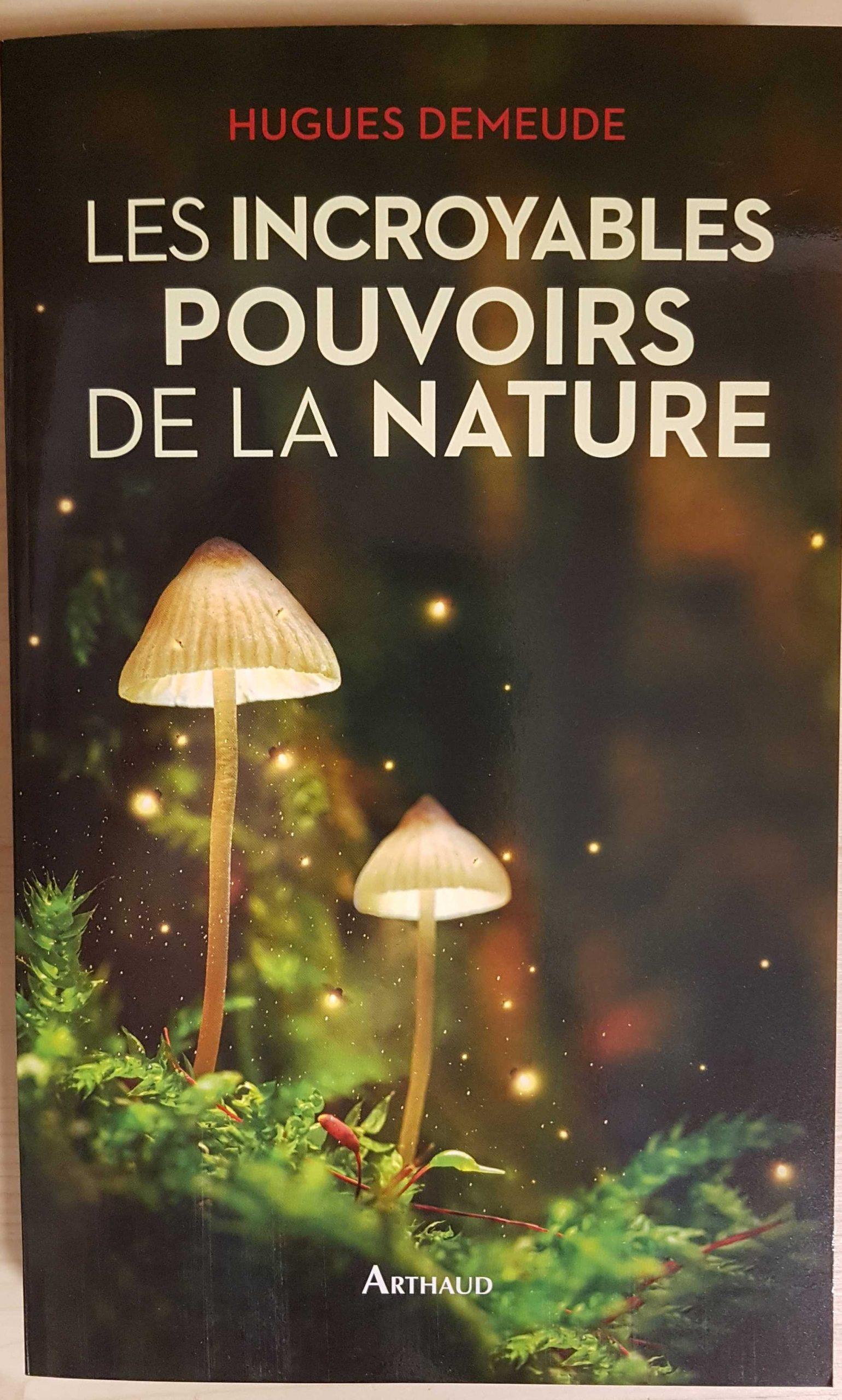Les incroyables pouvoirs de la nature